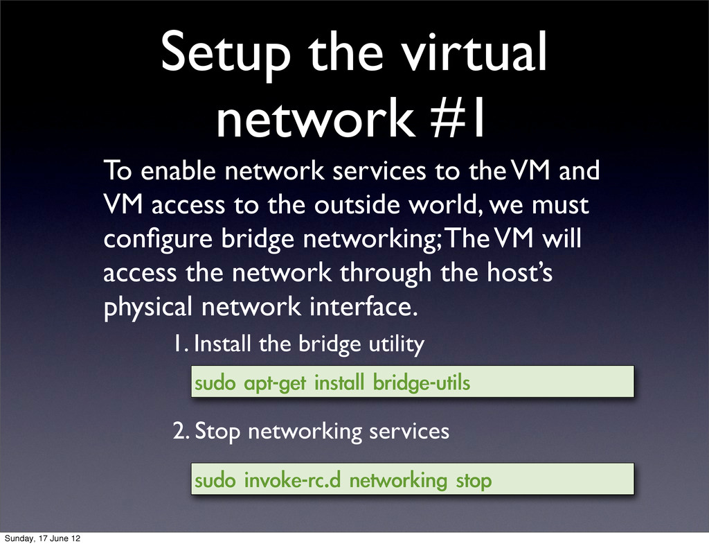 Setup the virtual network #1 To enable network ...