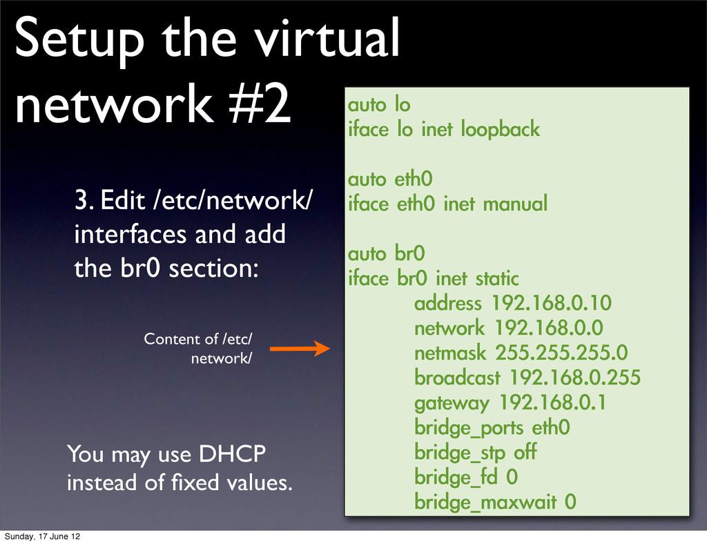Setup the virtual network #2 3. Edit /etc/netwo...