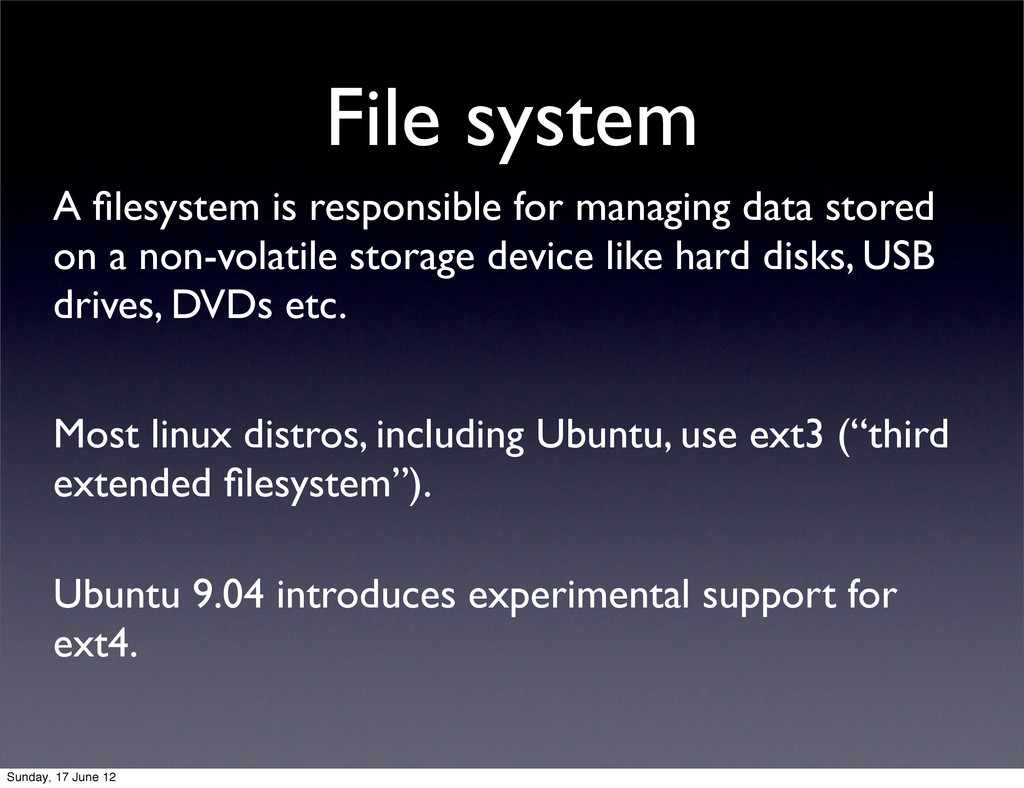 File system A filesystem is responsible for mana...
