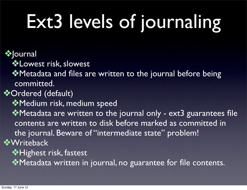 Ext3 levels of journaling ❖Journal ❖Lowest risk...