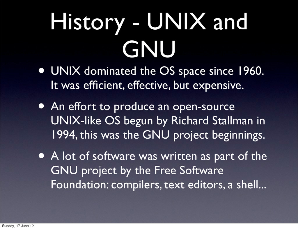 History - UNIX and GNU • UNIX dominated the OS ...
