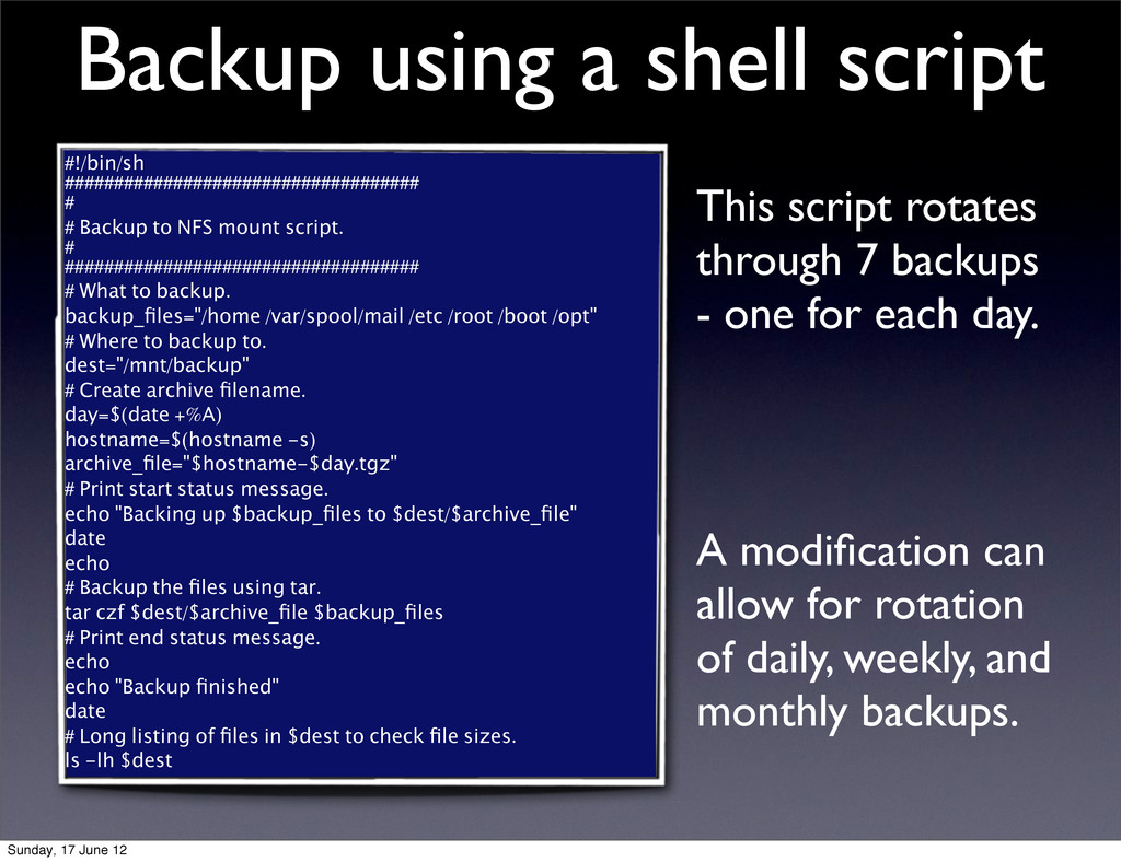 Backup using a shell script #!/bin/sh #########...
