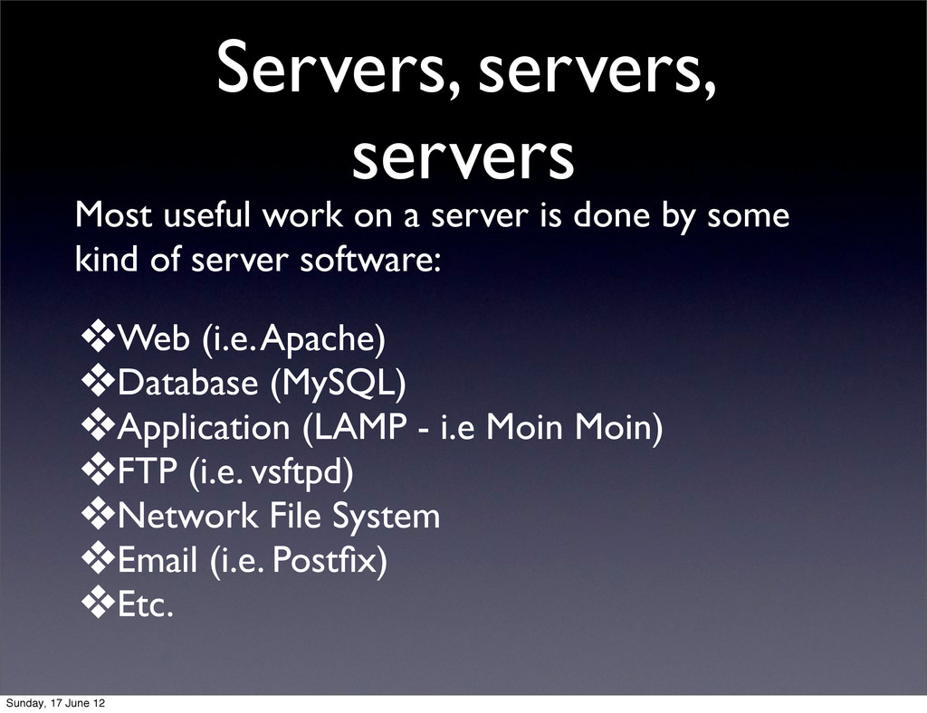 Servers, servers, servers Most useful work on a...