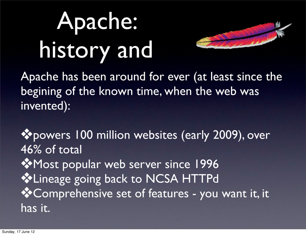 Apache: history and Apache has been around for ...