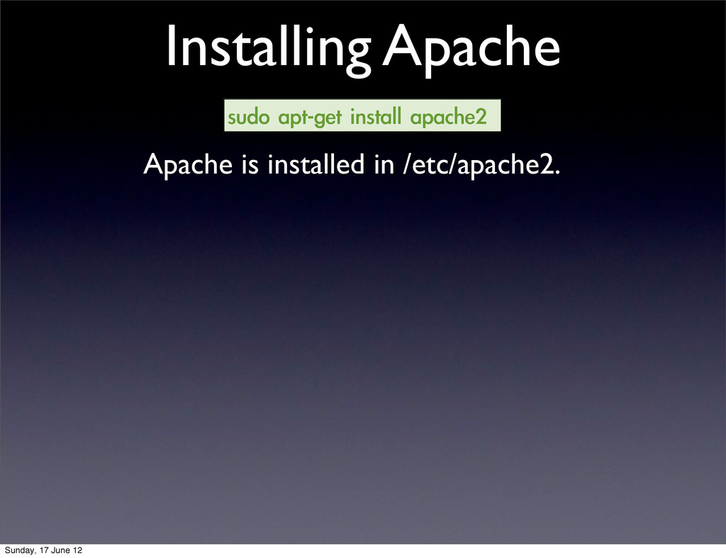 Installing Apache sudo apt-get install apach...