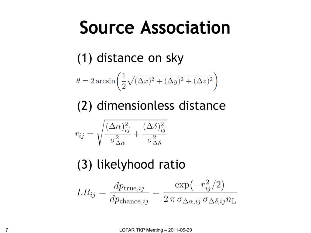Source Association 7 LOFAR TKP Meeting – 2011-0...
