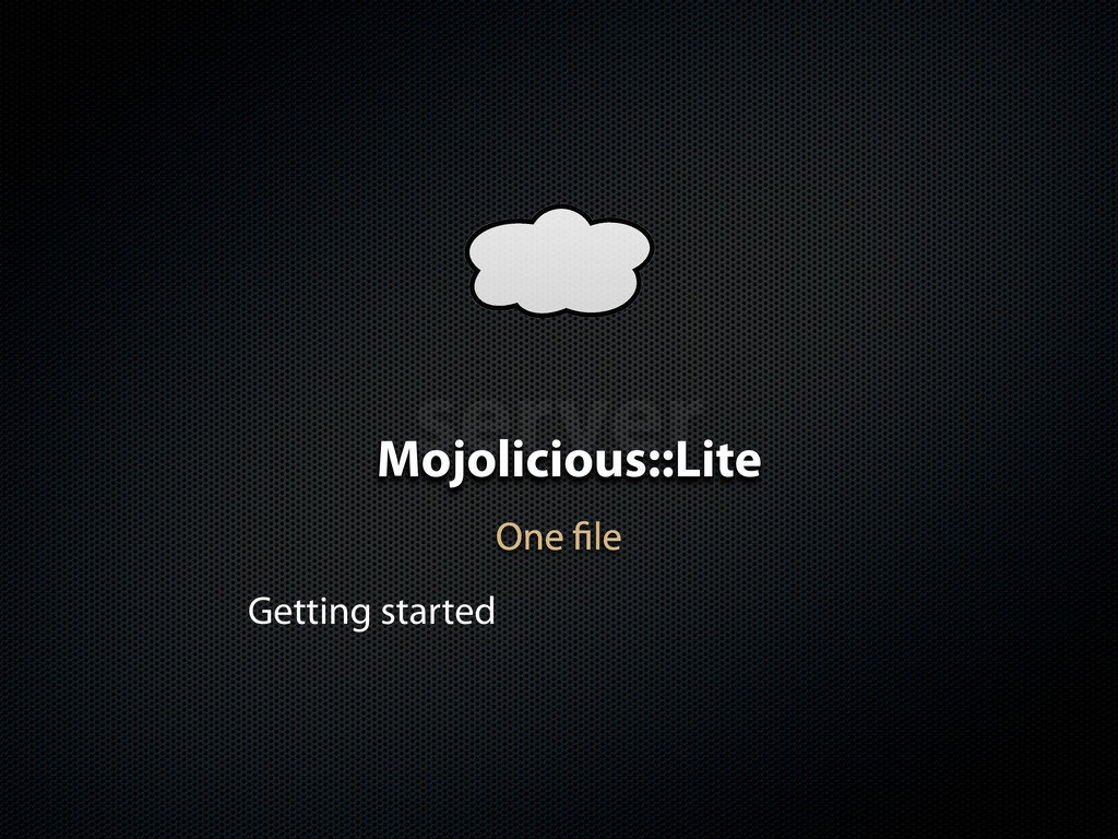 server Mojolicious::Lite One le Getting started