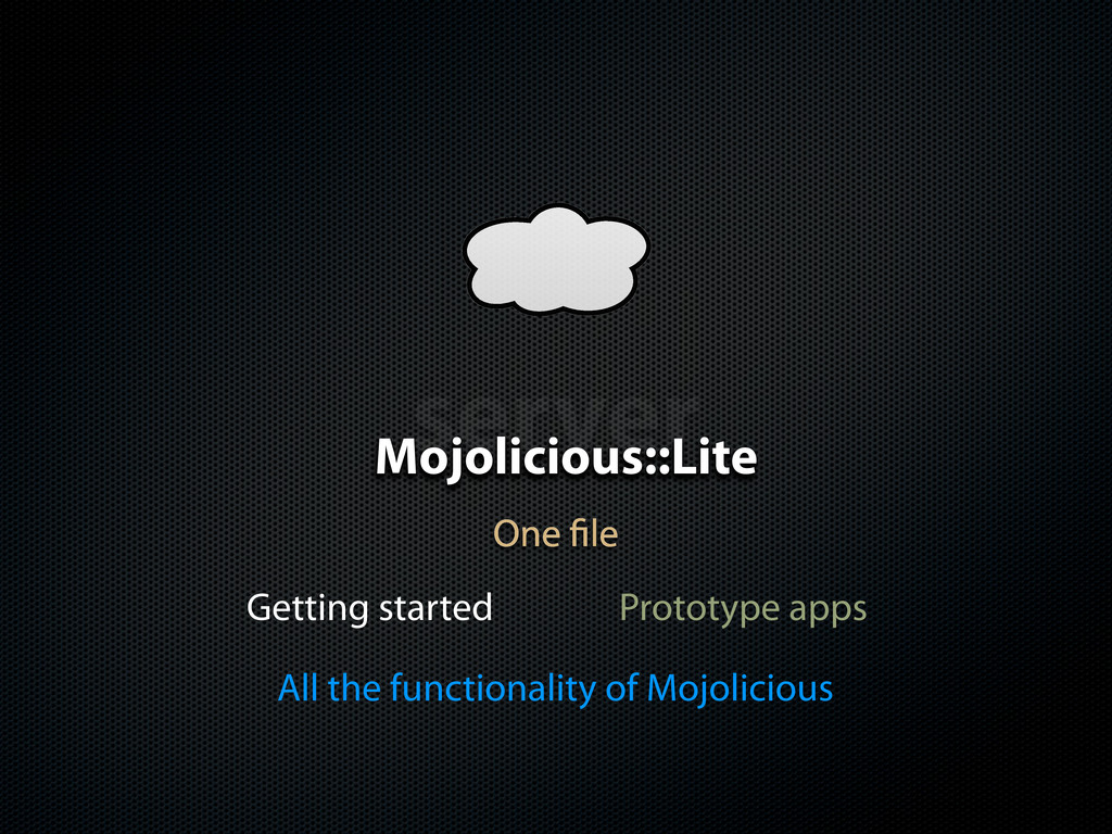 server Mojolicious::Lite One le Getting started...