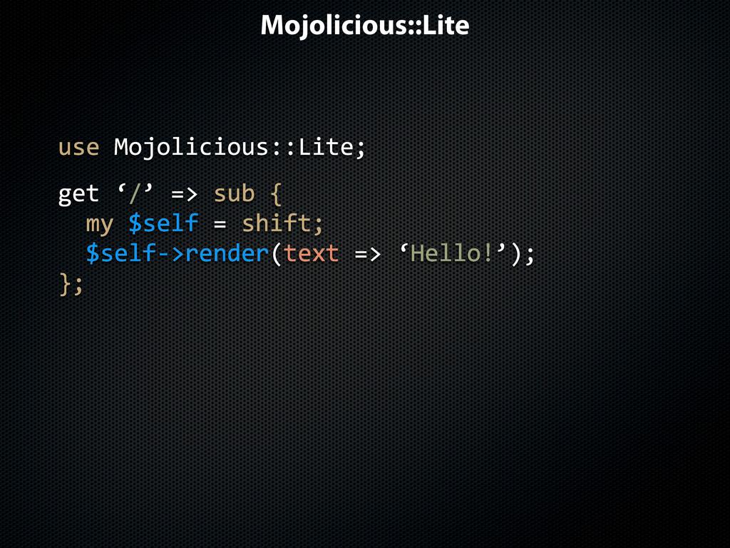 Mojolicious::Lite get$'/' use$Mojolicious::Lite...