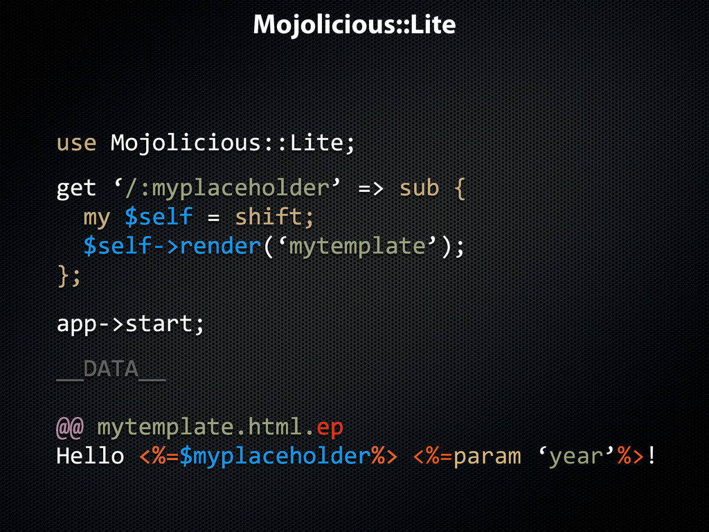 Mojolicious::Lite get$'/:myplaceholder'$=>$sub$...