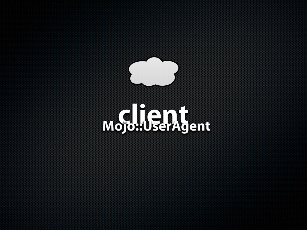 client Mojo::UserAgent