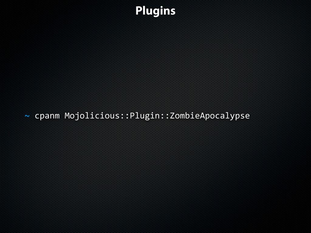 Plugins $$cpanm$Mojolicious::Plugin::ZombieApoc...