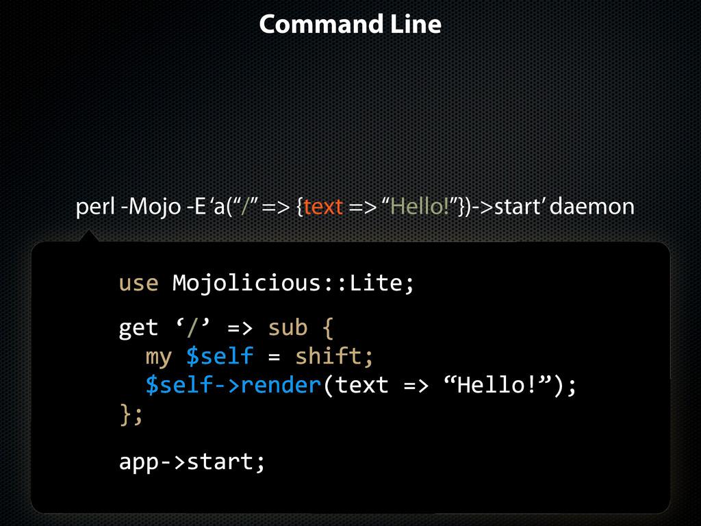 """Command Line perl -Mojo -E 'a(""""/"""" => {text => """"..."""