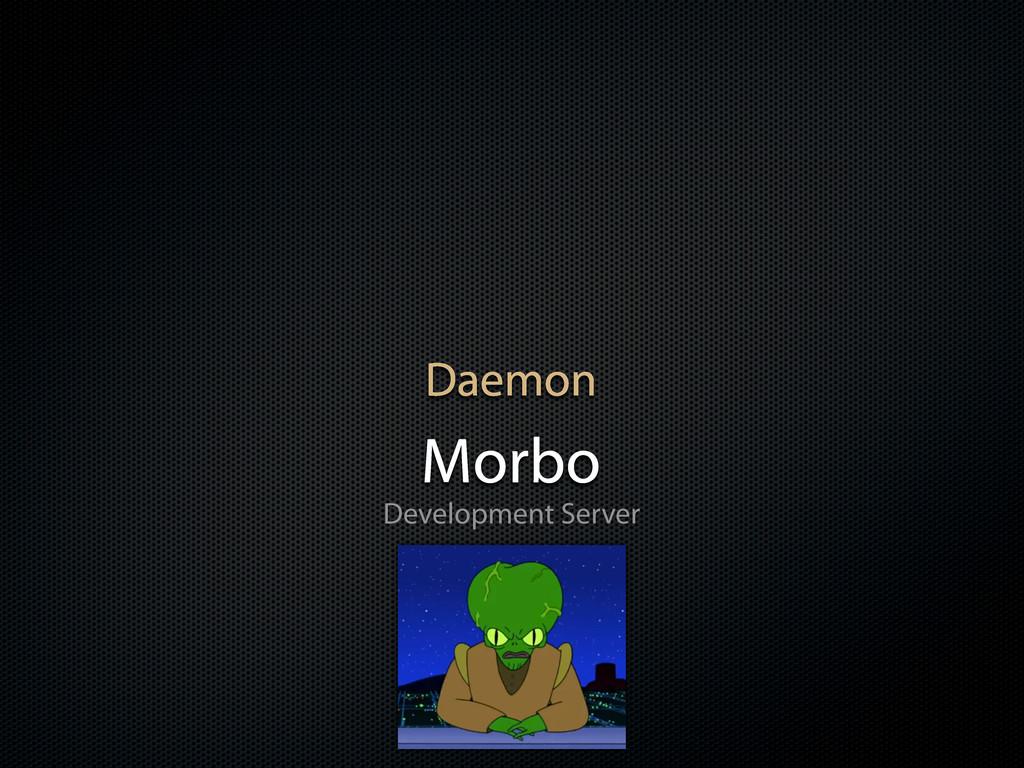 Daemon Morbo Development Server