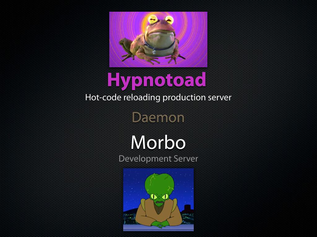 Morbo Development Server Hypnotoad Hot-code rel...