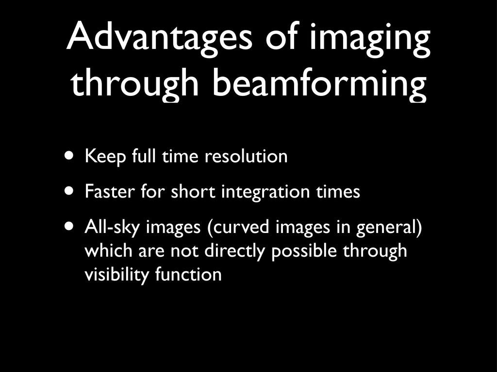 Advantages of imaging through beamforming • Kee...