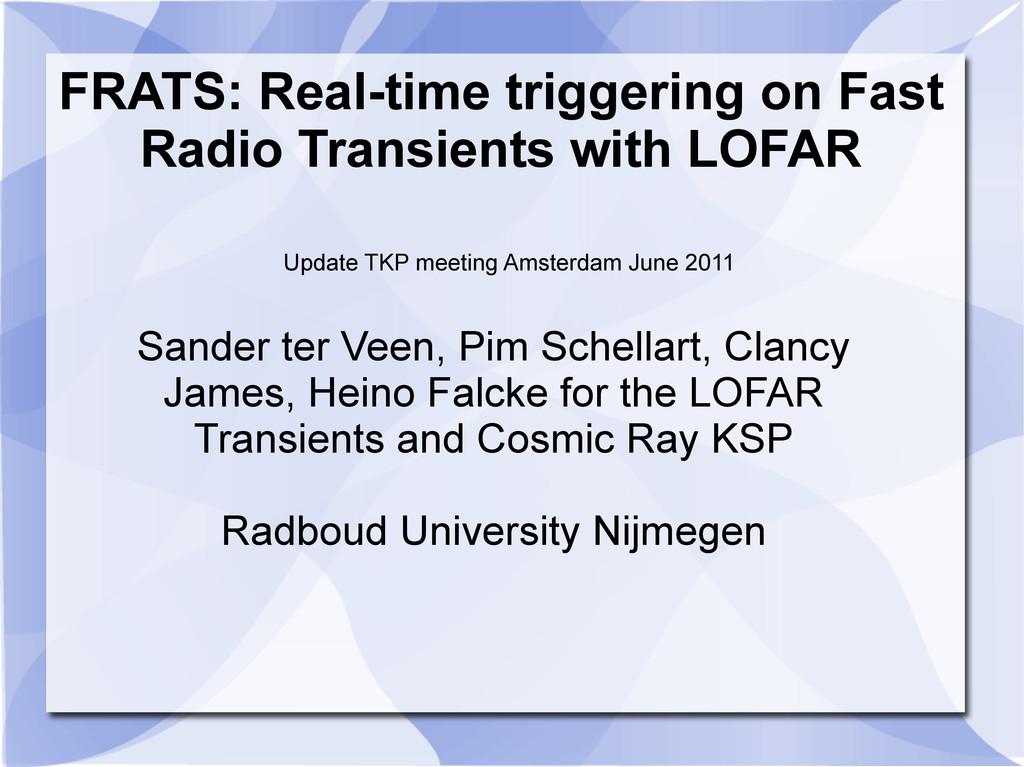 Update TKP meeting Amsterdam June 2011 FRATS: R...