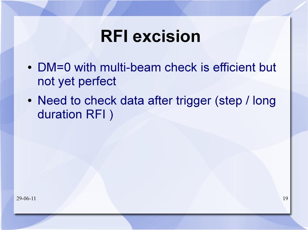 29-06-11 19 RFI excision ● DM=0 with multi-beam...