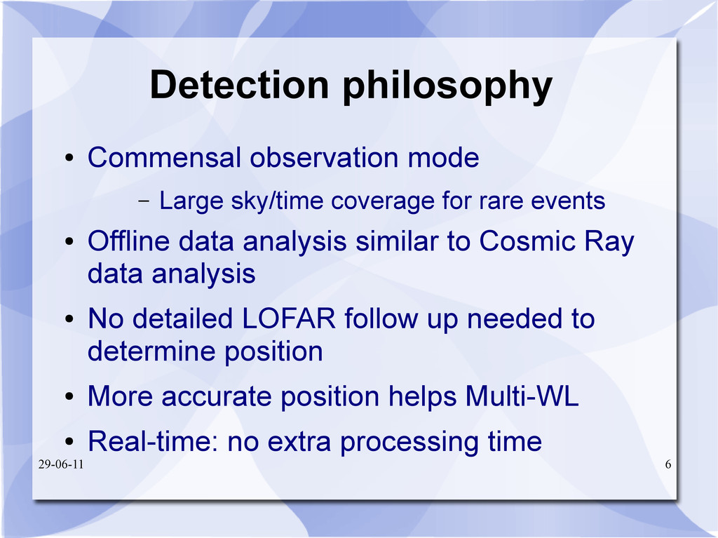 29-06-11 6 Detection philosophy ● Commensal obs...