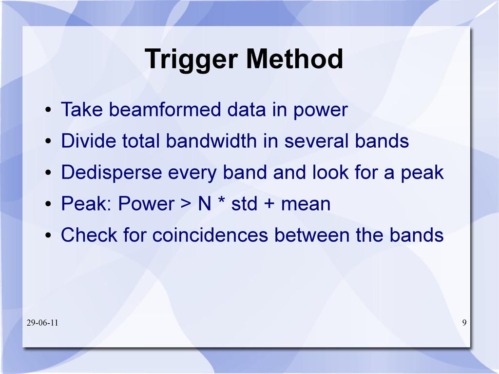 29-06-11 9 Trigger Method ● Take beamformed dat...