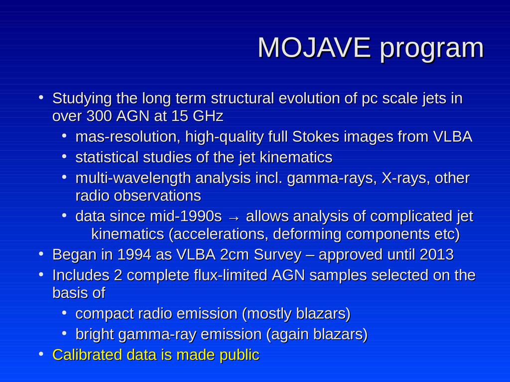 MOJAVE program MOJAVE program ● Studying the lo...