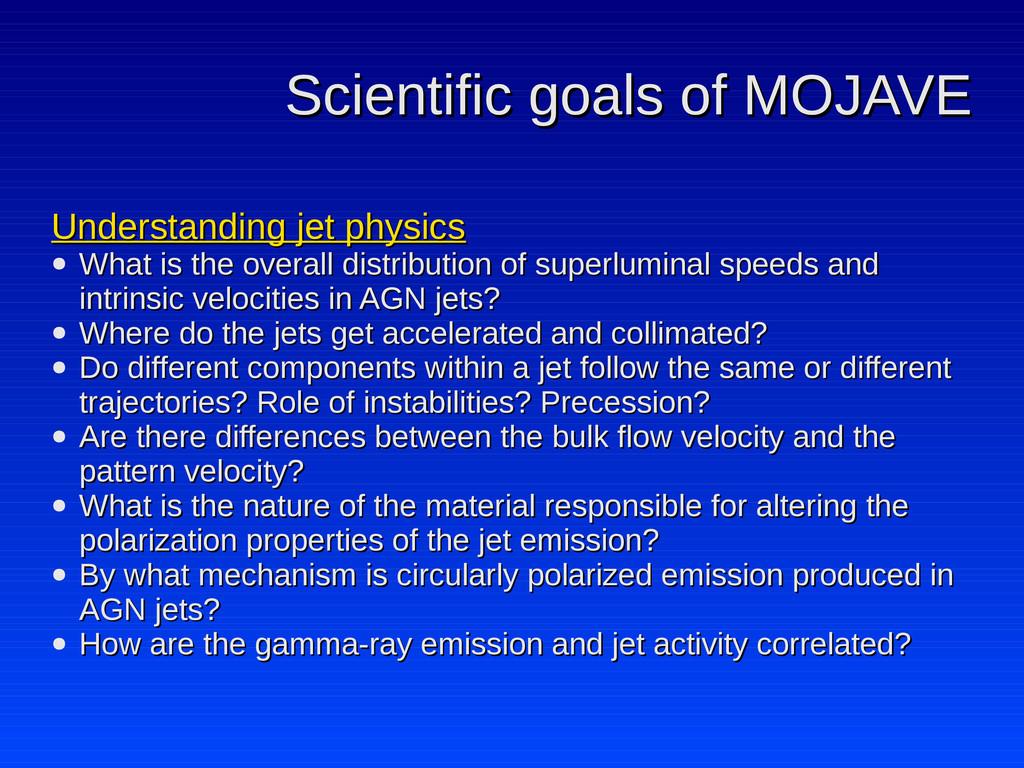 Scientific goals of MOJAVE Scientific goals of ...
