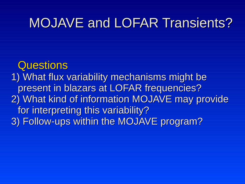 MOJAVE and LOFAR Transients? MOJAVE and LOFAR T...