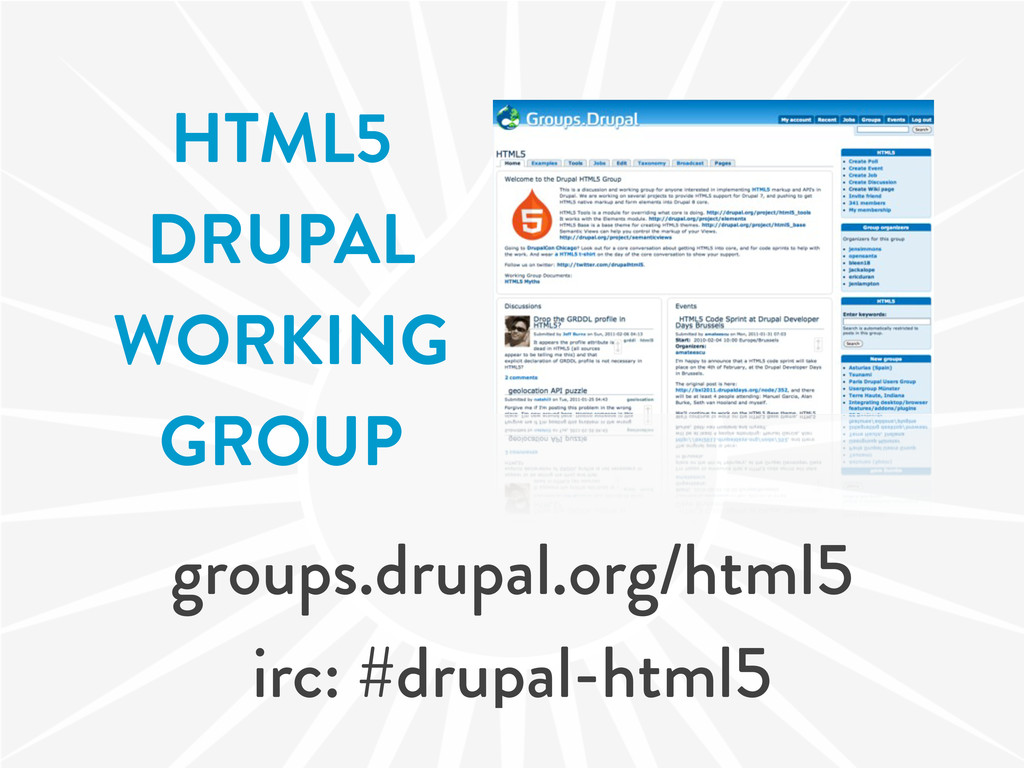 HTML5 DRUPAL WORKING GROUP groups.drupal.org/ht...