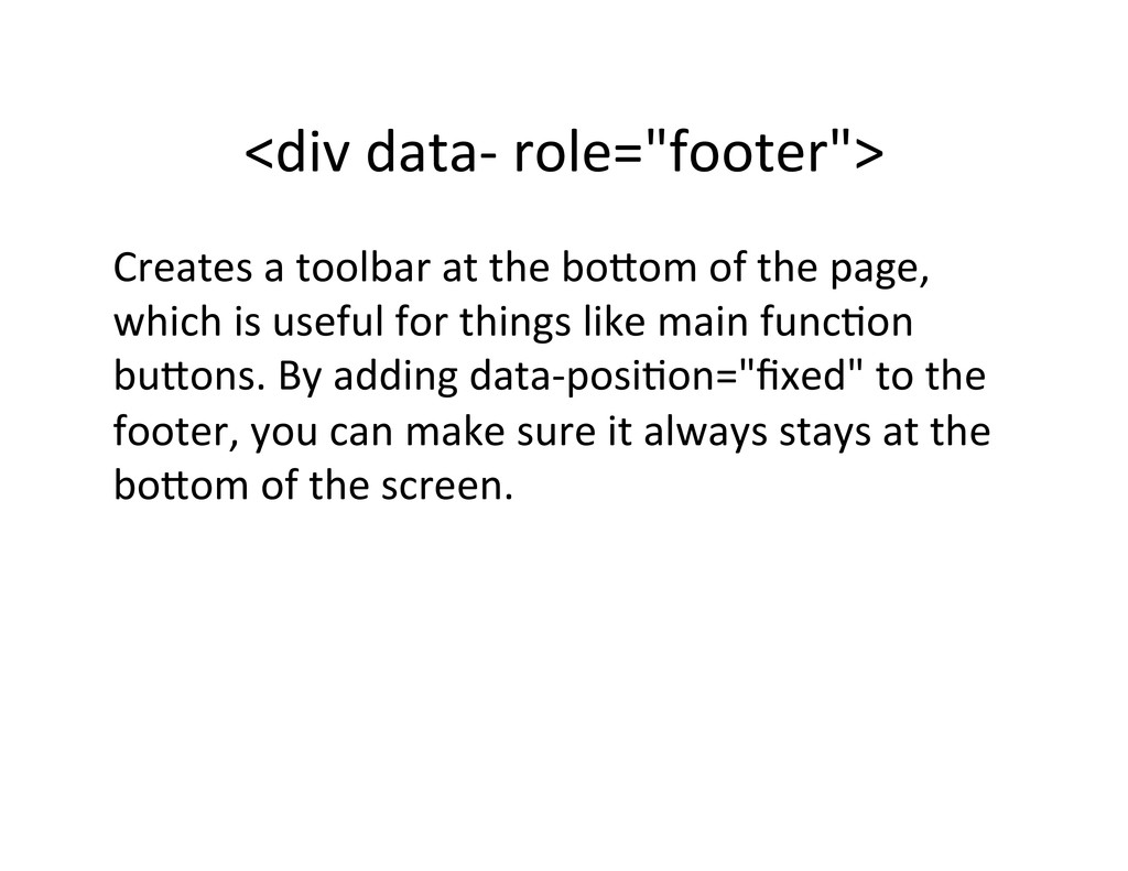 """<div data-‐ role=""""footer"""">  Creates..."""