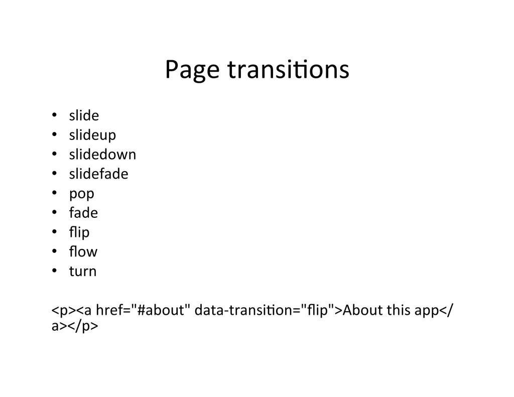 Page transi/ons  • slide  • slideup...