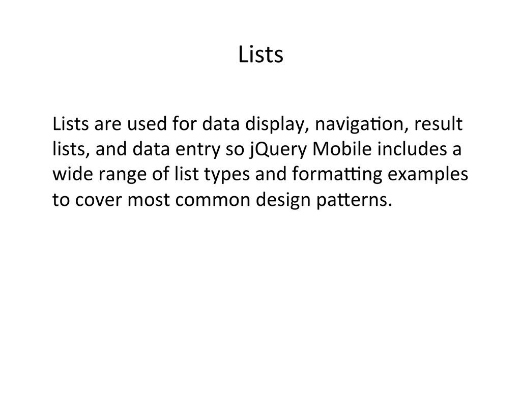 Lists    Lists are used for d...