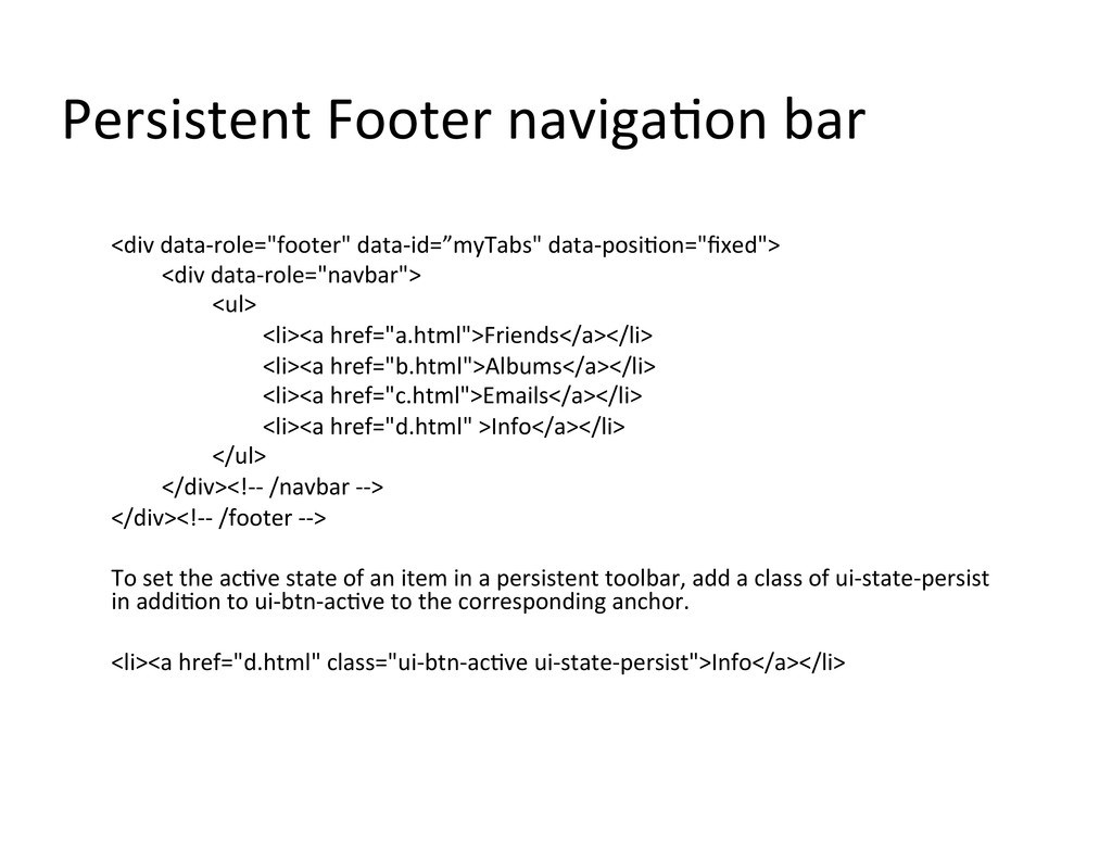 Persistent Footer naviga/on bar  <d...