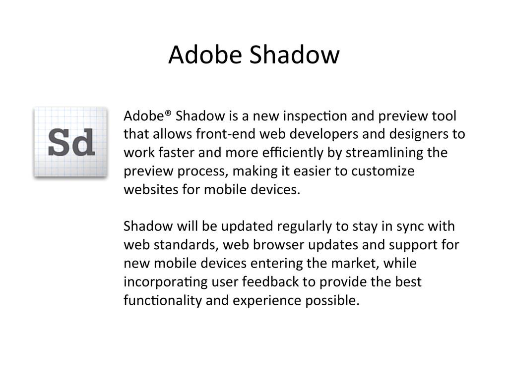 Adobe Shadow  Adobe® Shadow is a...