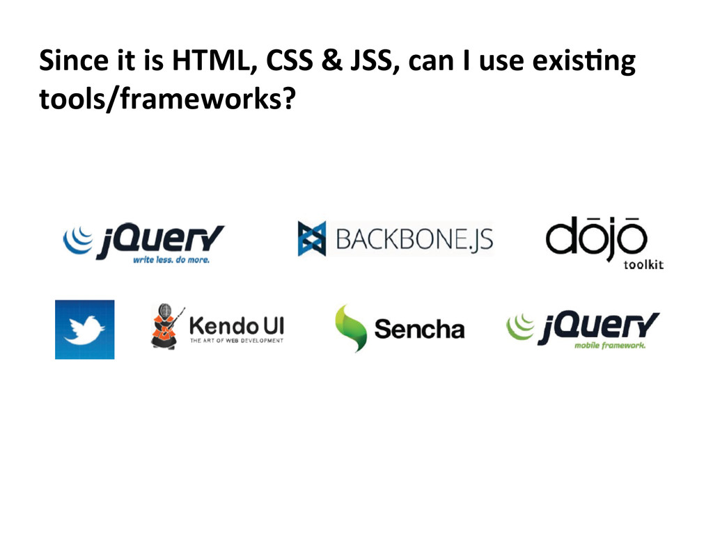 Since  it  is  HTML,  CSS  &  JSS,  can  I  use...