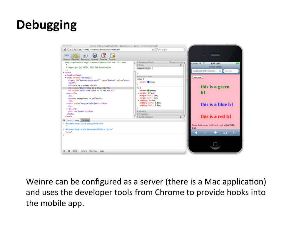 Debugging  Weinre can be configured ...