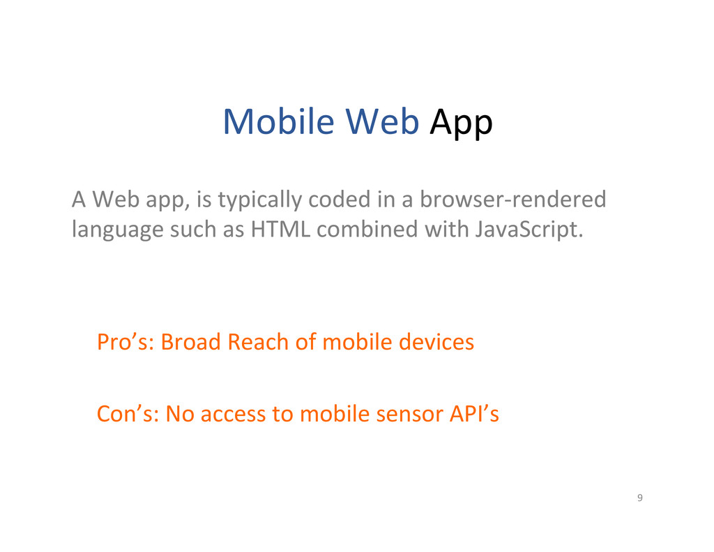 Pro's: Broad Reach of mobile dev...