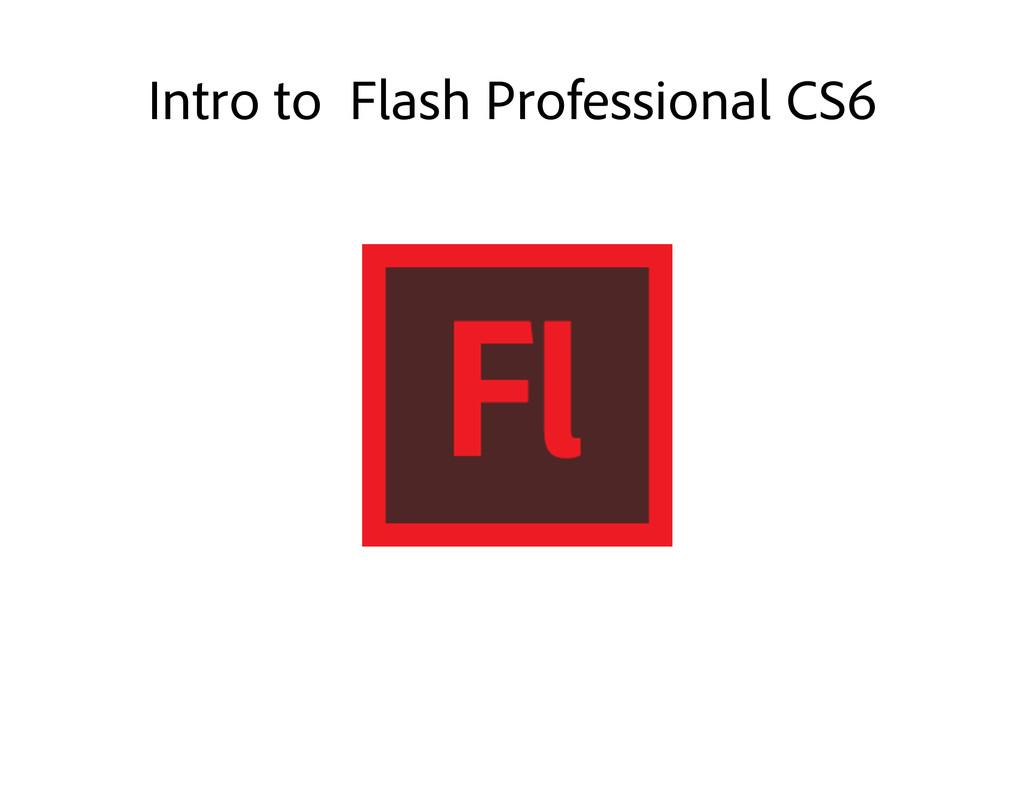 Intro to Flash Professional CS6