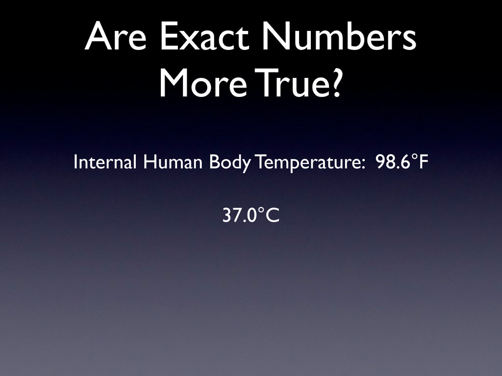 Are Exact Numbers More True? Internal Human Bod...