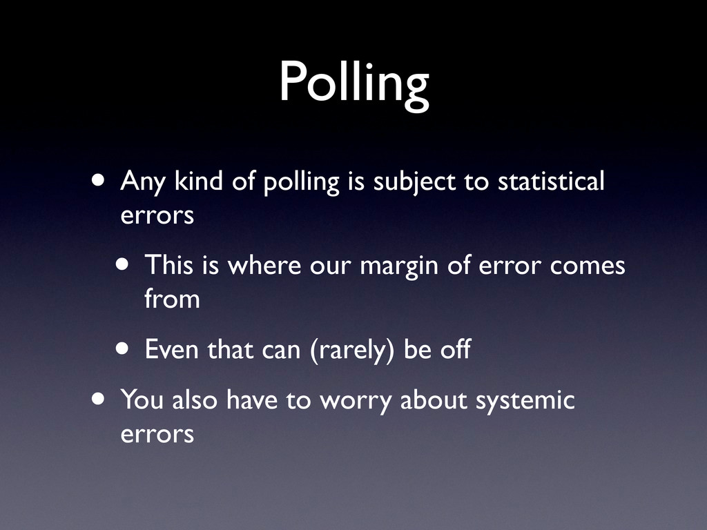 Polling • Any kind of polling is subject to sta...