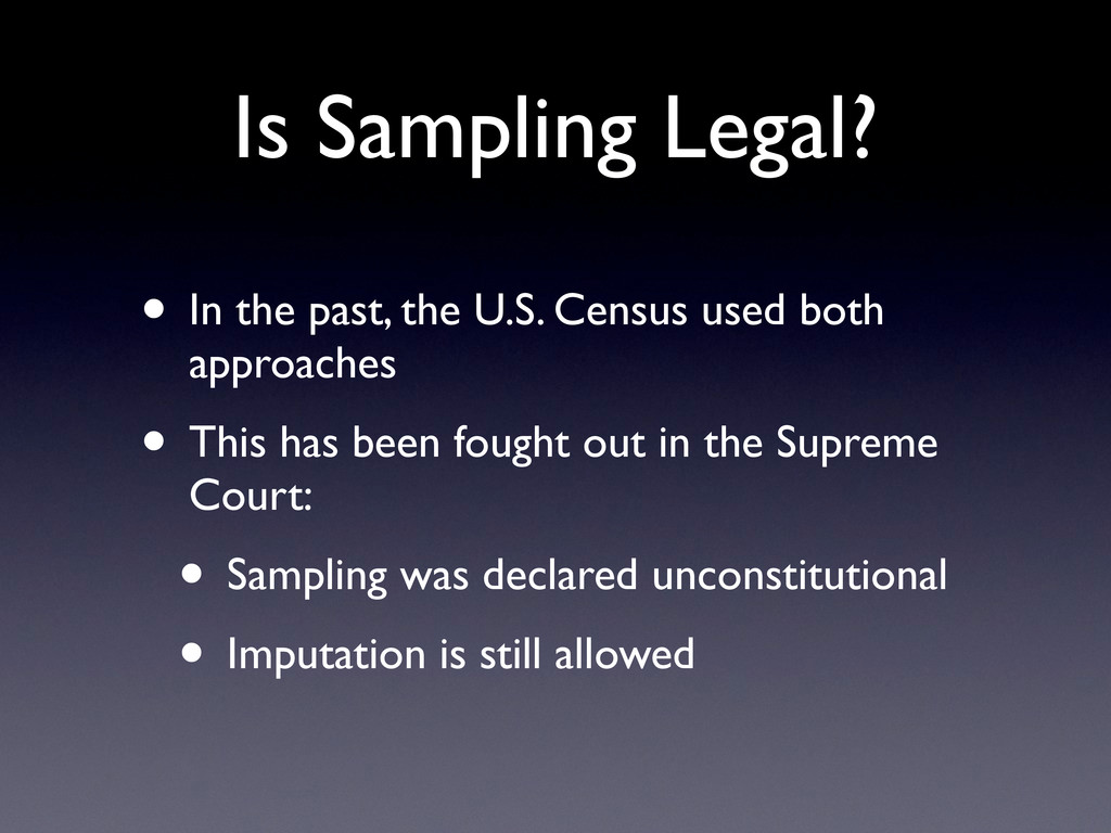 Is Sampling Legal? • In the past, the U.S. Cens...