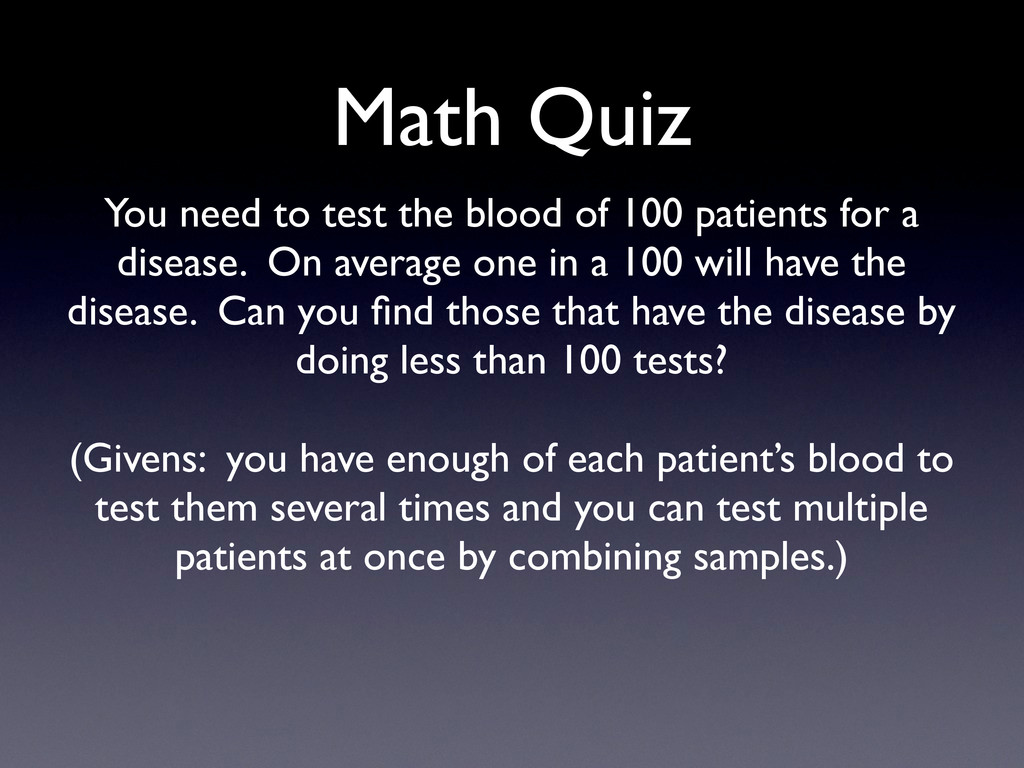 Math Quiz You need to test the blood of 100 pat...