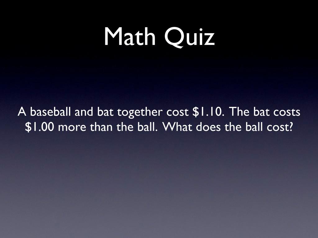 Math Quiz A baseball and bat together cost $1.1...
