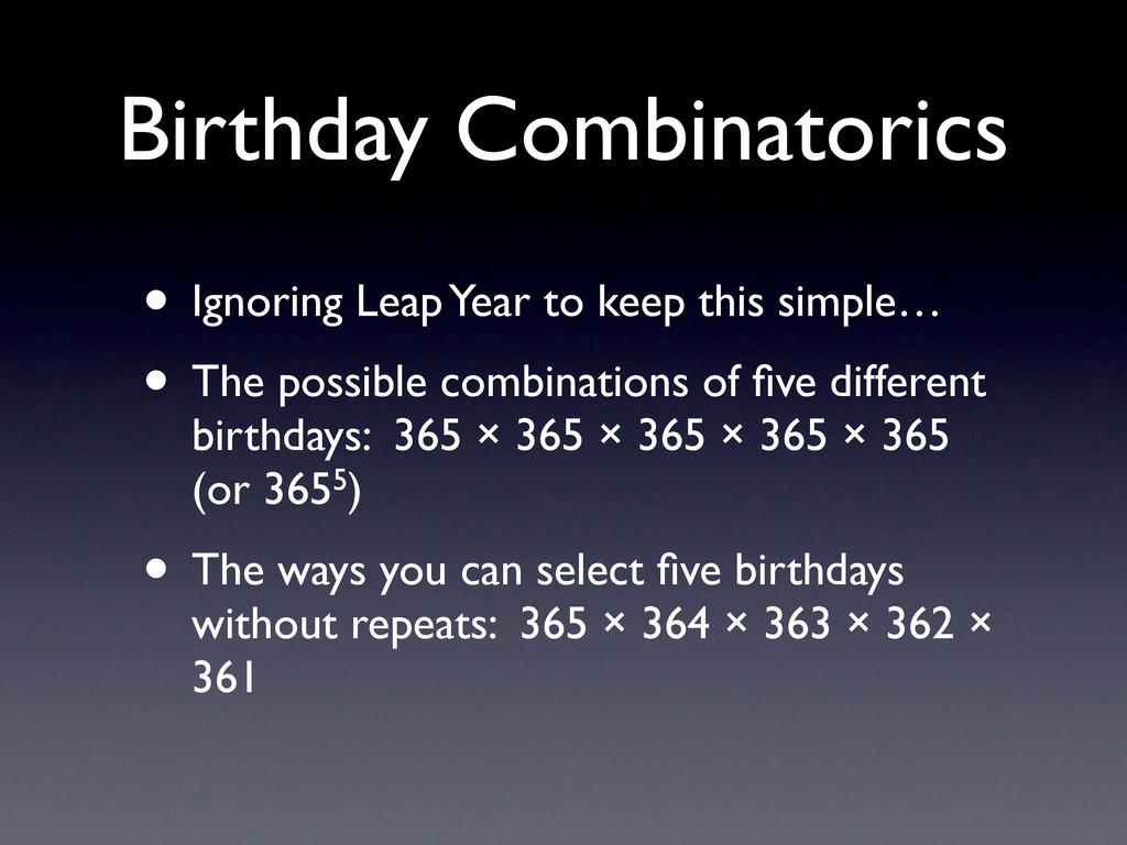 Birthday Combinatorics • Ignoring Leap Year to ...