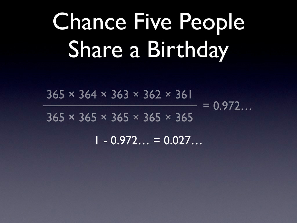 Chance Five People Share a Birthday 365 × 364 ×...