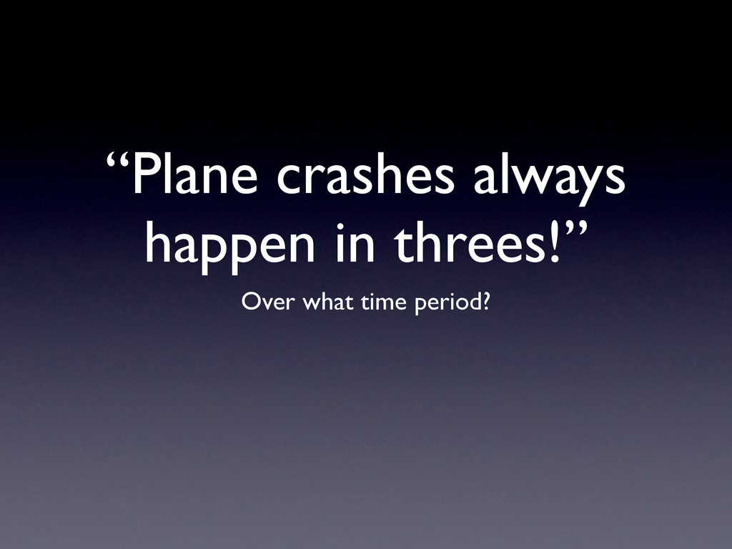"""Plane crashes always happen in threes!"" Over w..."