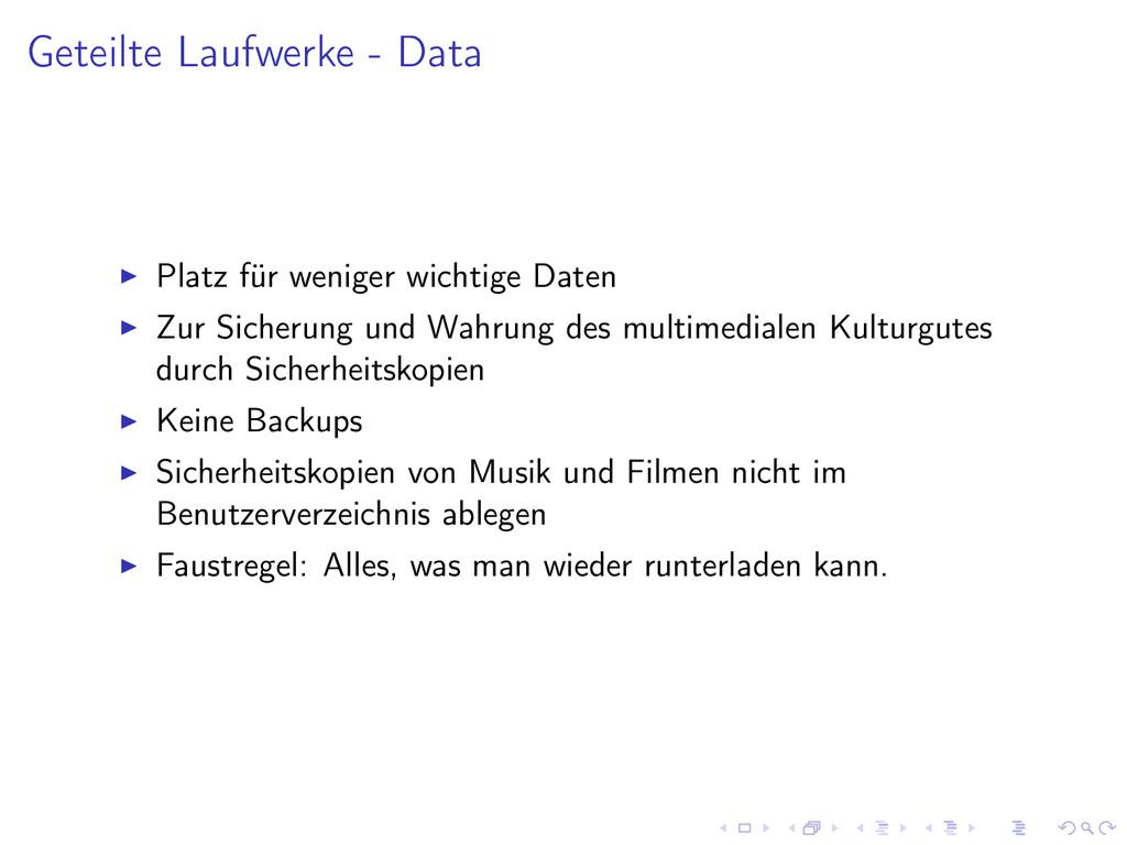 Geteilte Laufwerke - Data Platz für weniger wic...