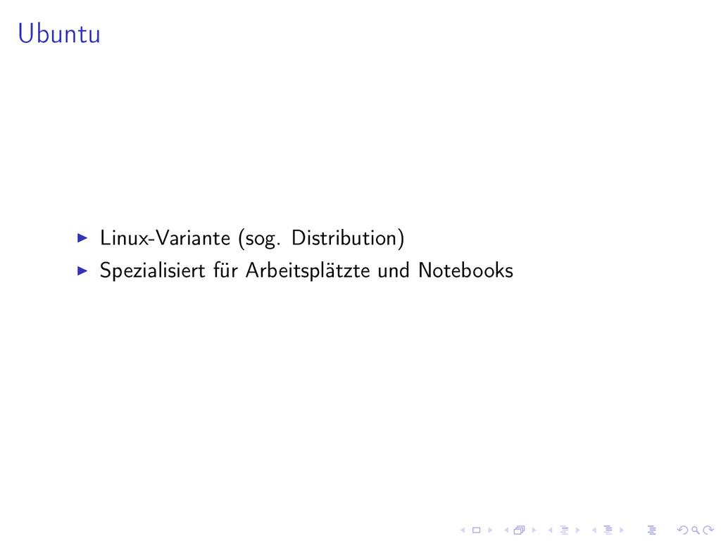 Ubuntu Linux-Variante (sog. Distribution) Spezi...