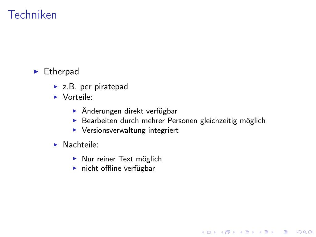 Techniken Etherpad z.B. per piratepad Vorteile:...
