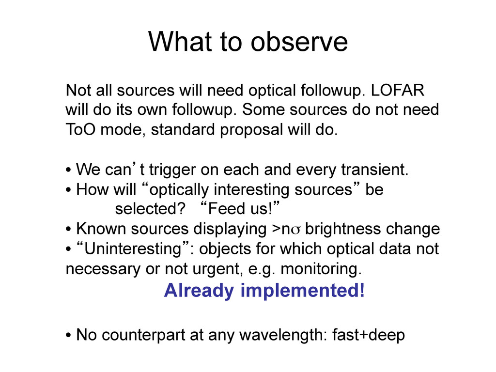 What to observe Not all sources will need optic...