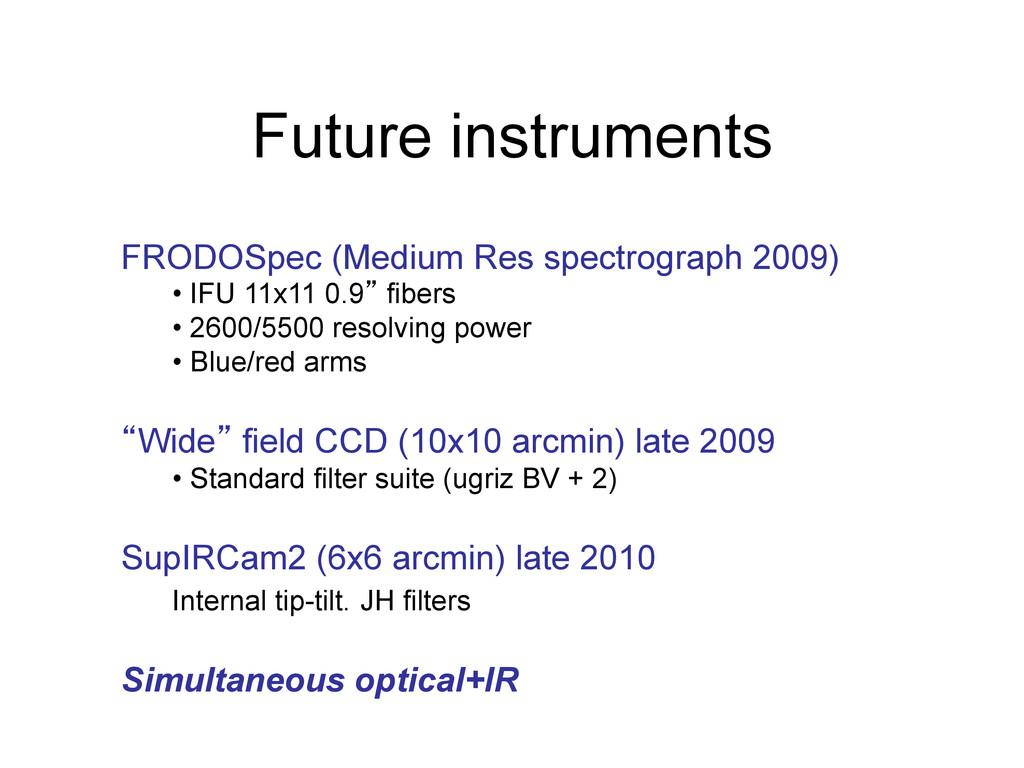 Future instruments FRODOSpec (Medium Res spectr...
